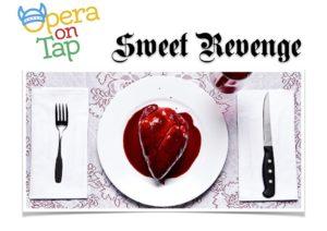 Opera On Tap Sweet Revenge